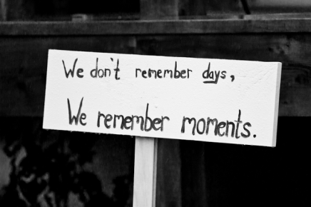 moments-days-truth-sign-present-memories-life
